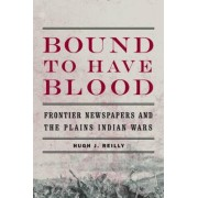 Bound to Have Blood by Hugh J. Reilly