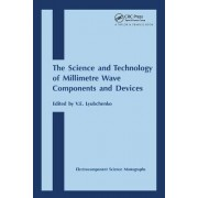 The Science and Technology of Millimetre Wave Components and Devices by V. E. Lyubchenko