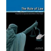 The Rule of Law: Perspectives on Legal and Judicial Reform in West Virginia by Russell S. Sobel