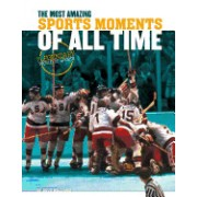 Most Amazing Sports Moments of All Time