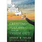 Creating Success from the Inside Out by Ephren W. Taylor