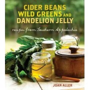 Cider Beans, Wild Greens, and Dandelion Jelly by Joan E Aller