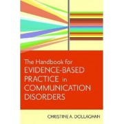 A Handbook for Evidence-based Practice in Communication Disorders by Chris A. Dollaghan