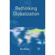 Rethinking Globalization by Nick Bisley