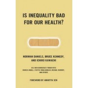 Is Inequality Bad for Your Health? by Norman Daniels