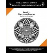 The Anastasi System - Psychic Development Level 2: Energy and Auras by Sandy Anastasi