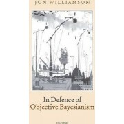 In Defence of Objective Bayesianism by Jon Williamson