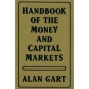 Handbook of Money and Capital Markets by Alan Gart
