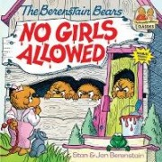 The Berenstain Bears: No Girls Allowed by Stan Berenstain