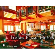 Artisan Craftekinderd Timber Frame Homes by Tina Skinner