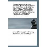 Foreign Legislation on the Merchant Marine by Of Congress Legislative Reference Servic