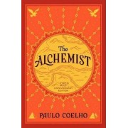 The Alchemist, 25th Anniversary: A Fable About Following Your Dream by Paulo Coelho