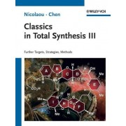 Classics in Total Synthesis III by K. C. Nicolaou