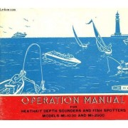 Operation Manual For Heathkit Depth Sounders And Fish Spotters Models Mi-1030 And Mi-2900