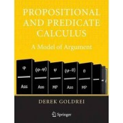 Propositional and Predicate Calculus by Derek Goldrei