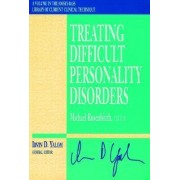 Treating Difficult Personality Disorders by Michael Rosenbluth