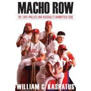 Macho Row: The 1993 Phillies and Baseball S Unwritten Code