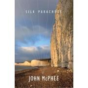 Silk Parachute by John McPhee