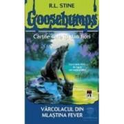 Goosebumps - Varcolacul din mlastina Fevre - R.L. Stine