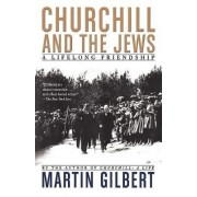 Churchill and the Jews by Fellow Martin Gilbert