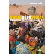 Reisverhaal Dwars door Soedan – Vriendelijke schurkenstaat aan de Nijl   Gerbert van der Aa