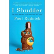 I Shudder by Paul Rudnick