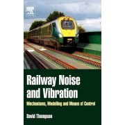 Railway Noise and Vibration by David Thompson
