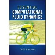 Essential Computational Fluid Dynamics by Oleg Zikanov