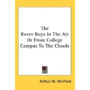 The Rover Boys in the Air or from College Campus to the Clouds by Arthur M Winfield