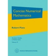 Concise Numerical Mathematics by Robert Plato
