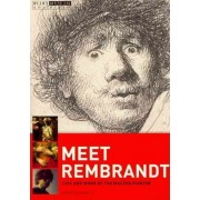 Meet Rembrandt - Life and Work of the Master Painter by Gary E. Schwartz
