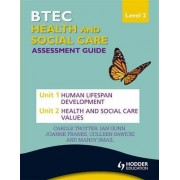 BTEC First Health and Social Care Level 2 Assessment Guide: Unit 1 Human Lifespan Development & Unit 2 Health and Social Care Values by Carole Trotter