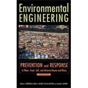 Environmental Engineering: Prevention and Response to Water-, Food-, Soil-, and Air-borne Disease and Illness by Nelson Leonard Nemerow