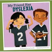 My Friend Has Dyslexia by Amanda Doering Tourville