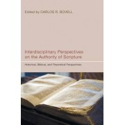 Interdisciplinary Perspectives on the Authority of Scripture by Carlos R Bovell