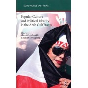 Popular Culture and Political Identity in the Arab Gulf States by Alanoud Alsharekh