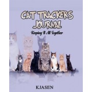 Cat Tracker's Journal: Keeping It All Together