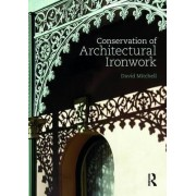 Conservation of Architectural Ironwork by David S. Mitchell