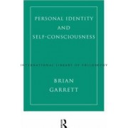 Personal Identity and Self Consciousness by Brian Garrett