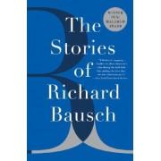 Stories Of Richard Bausch by Richard Bausch