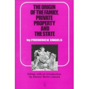 Origin of the Family, Private Property and the State by Friedrich Engels