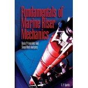 Fundamentals of Marine Riser Mechanics by Charles Sparks