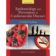 Epidemiology and Prevention of Cardiovascular Diseases: A Global Challenge by Darwin R. Labarthe