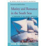 Mutiny and Romance in the South Seas by Sven Wahlroos