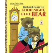 Richard Scarry's Good Night, Little Bear by Richard Scarry
