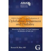 AMA Guides to the Evaluation of Ophthalmic Impairment and Disability by Bernard R. Blais