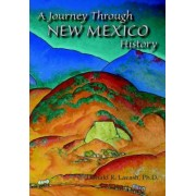 A Journey Through New Mexico History (Hardcover) by Ph D Donald R Lavash