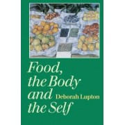 Food, the Body and the Self by Deborah Lupton