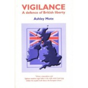 Vigilance: A Defence Of British Liberty