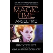 Magic Time: Angelfire by Marc Zicree